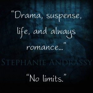 Drama, suspense, life, and always romance. No limits.