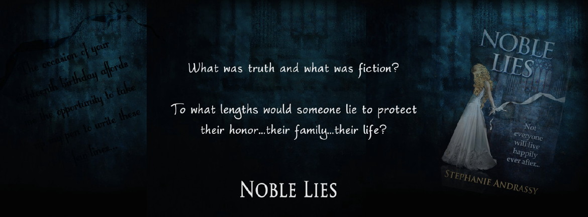 Noble Lies - What was truth and what was fiction? To what lengths would someone lie to protect their honor, their family, their life?