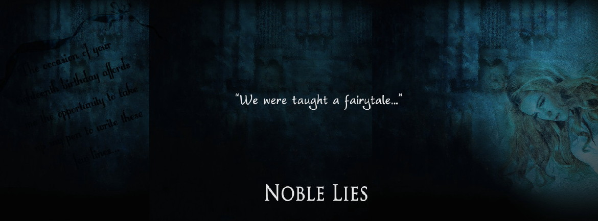 Noble Lies - We were taught a fairytale