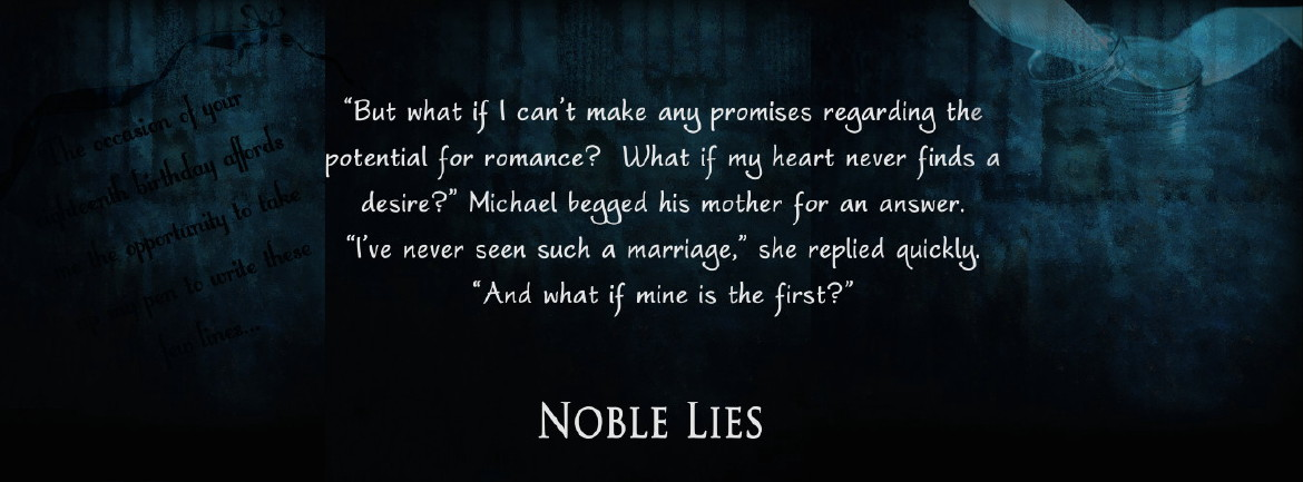 Noble Lies - But what if I can't make any promises regarding the potential for romance?