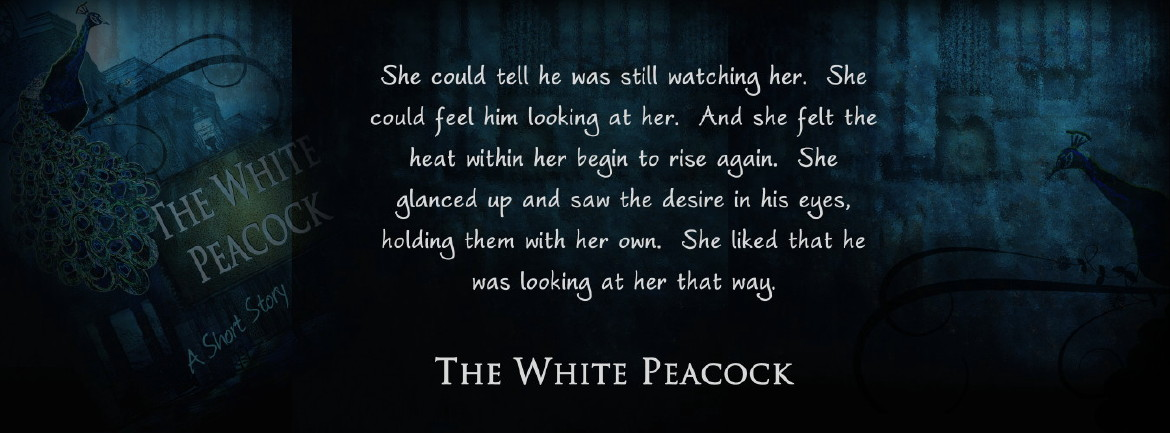 The White Peacock - She could tell he was still watching her.