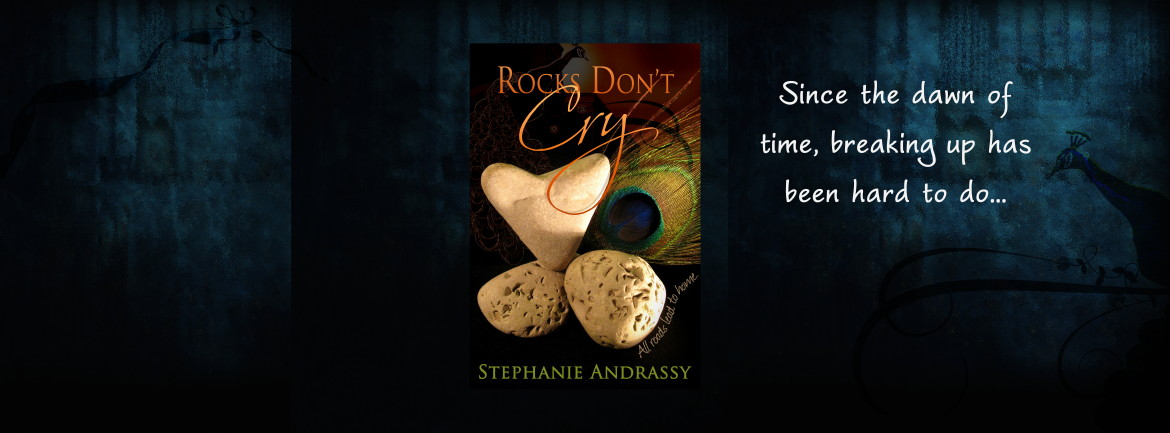 Rocks Don't Cry - Since the dawn of time, breaking up has been hard to do
